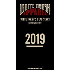 Календарь Мертвые Звезды White Trash 2019